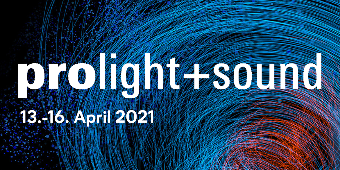 Prolight and Sound 2021